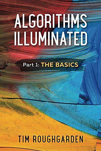 https://www.amazon.com/Algorithms-Illuminated-Part-1-Basics-ebook/dp/B075YQP38X/ref=la_B001HD1XFU_1_1?s=books&ie=UTF8&qid=1509301903&sr=1-1