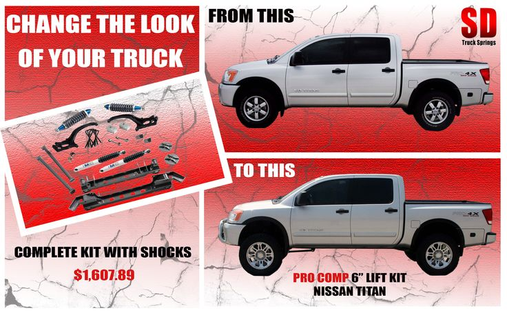 """Pro Comp Lift Kit, 6"""" front/ 3"""" Rear. Fits Nissan Titan 4WD years 2004-2013. http://www.sdtrucksprings.com/index.php?main_page=product_info&products_id=4245 $1607.89"""