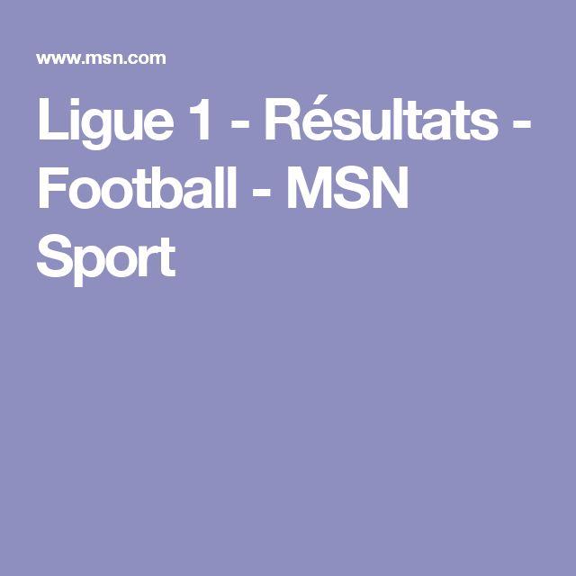 Ligue 1 - Résultats - Football - MSN Sport