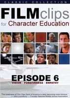 Film Clips for Character Education Episode 6 (vision, forgiveness, empathy)