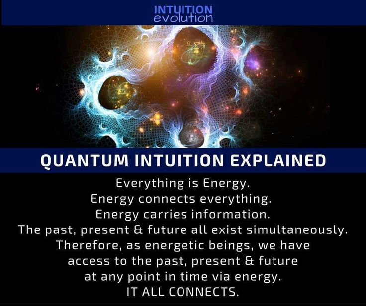 QUANTUM INTUITION EXPLAINED. Everything is Energy. Energy connects everything. Energy carries information. The past, present & future all exist simultaneously. Therefore, as energetic beings, we have access to the past present &f future at any point in time via energy. IT ALL CONNECTS. #energy