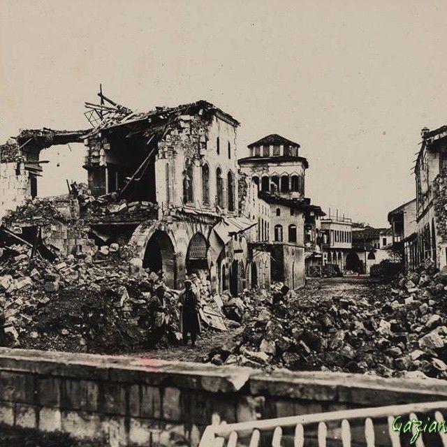 1920 Gaziantep Gaziler Caddesi Fransız topcuları tarafında tamamen harabedilmiş.