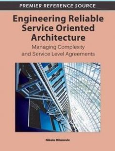 Engineering reliable service oriented architecture : managing complexity and service level agreements free download by Nikola Milanovic Nikola Milanovic ISBN: 9781609604936 with BooksBob. Fast and free eBooks download.  The post Engineering reliable service oriented architecture : managing complexity and service level agreements Free Download appeared first on Booksbob.com.