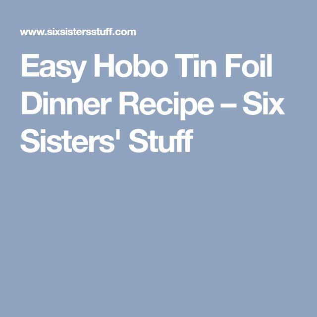 Easy Hobo Tin Foil Dinner Recipe – Six Sisters' Stuff