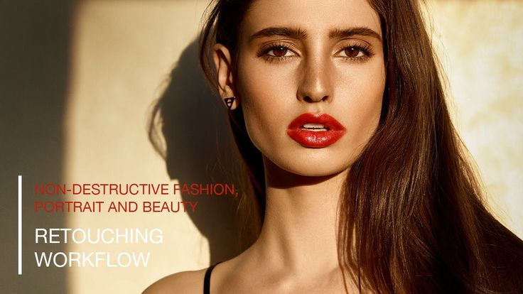 Retouching Workflow for Portrait, Fashion and Beauty with Photoshop and ...