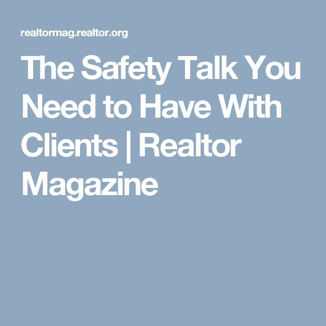 The Safety Talk You Need to Have With Clients | Realtor Magazine