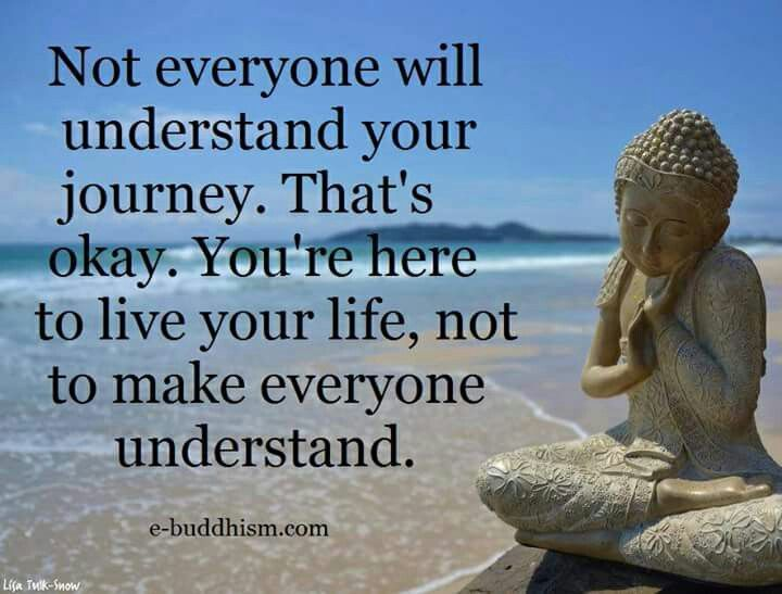 Not everyone understand your journey