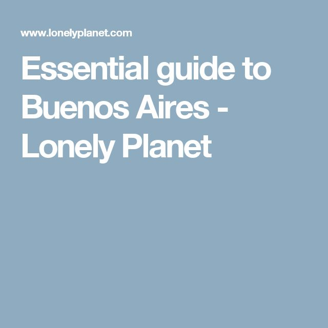 Essential guide to Buenos Aires - Lonely Planet