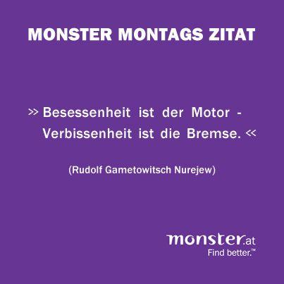 """""""Besessenheit ist der Motor - Verbissenheit ist die Bremse."""" Rudolf Nurejew #quote #zitat"""
