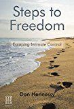 Steps to Freedom: Escaping Intimate Control by Don Hennessy (Author) #Kindle US #NewRelease #Parenting #Relationships #eBook #ad