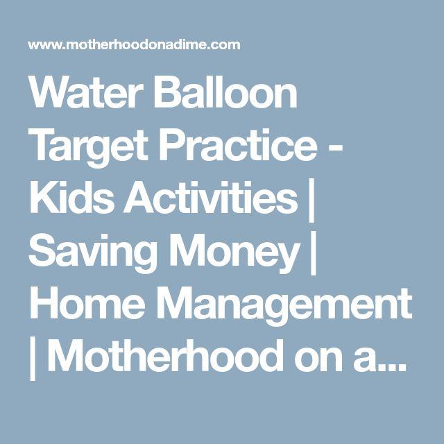 Water Balloon Target Practice - Kids Activities | Saving Money | Home Management | Motherhood on a Dime