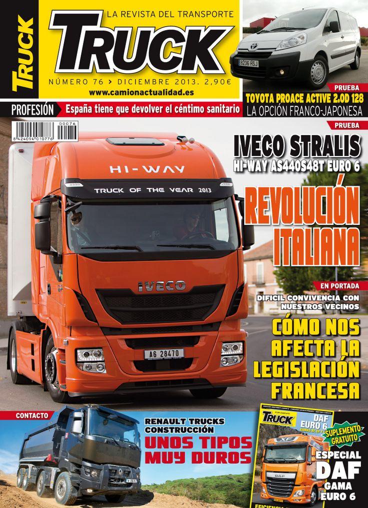 Revista TRUCK Nº  76 - Diciembre 2013  Toyota Proace Active 2.0D 128 Iveco Stralis Hi-Way AS440S48T Euro 6 Renault Trucks Construcción Especial DAF gama Euro 6