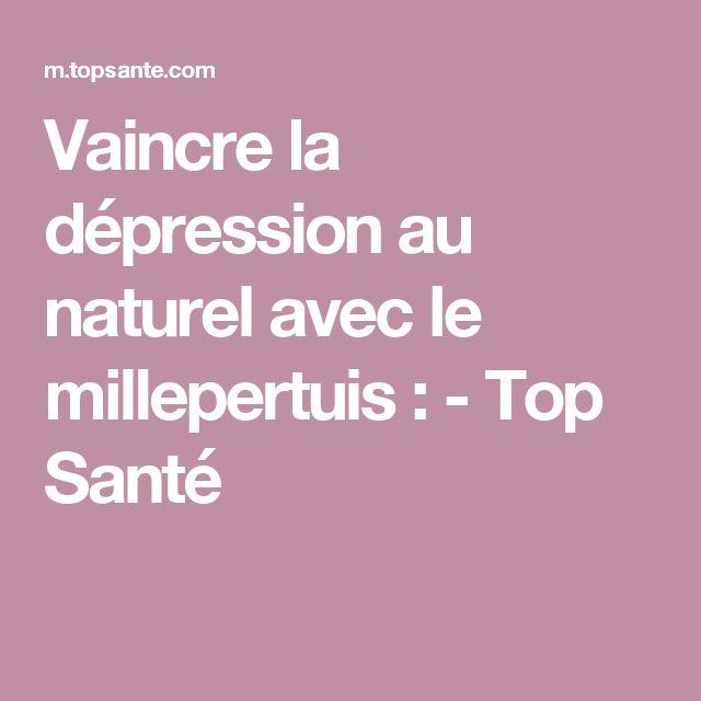 Vaincre la dépression au naturel avec le millepertuis :  - Top Santé