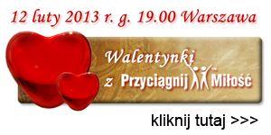 walentynki z Przyciagnij Milosc 12 lutego Warszawa http://przyciagnijmilosc.pl/walentynki2013 z Agnieszka Przybysz - ekspert relacji i pionierka coachingu