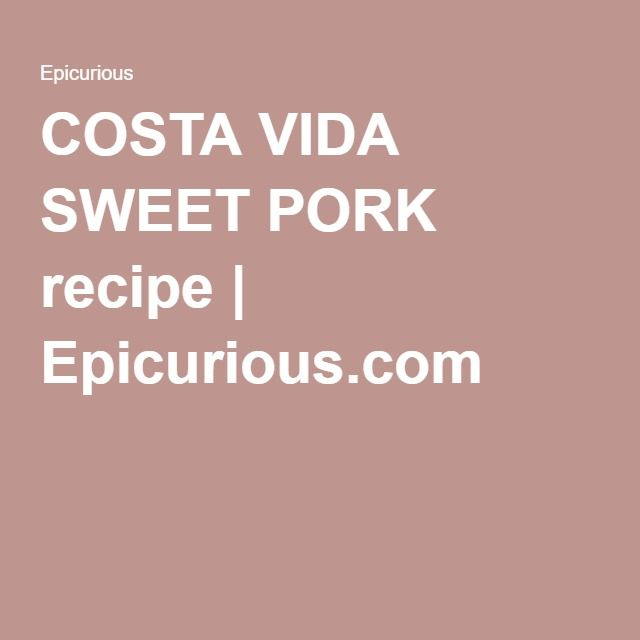 COSTA VIDA SWEET PORK recipe | Epicurious.com