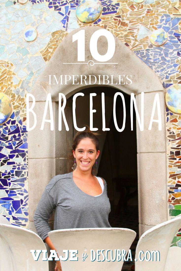 Los 10 imperdibles de Barcelona para tu próximo viaje a España, todo lo que deberías ver en una primera visita