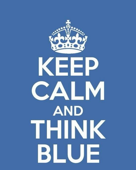 Keep calm and think BLUE!!!Go Dodgers!!!  Couldn't have said it better!
