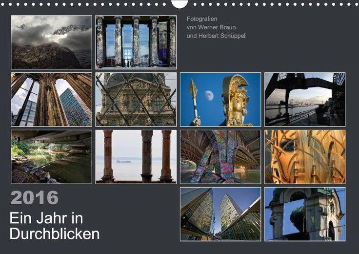 Ein Jahr in Durchblicken - CALVENDO Kalender von Werner Braun und Herbert Schüppel