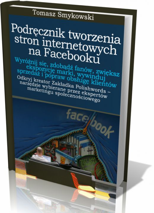 Tomasz Smykowski - Podręcznik tworzenia stron internetowych na Facebooku