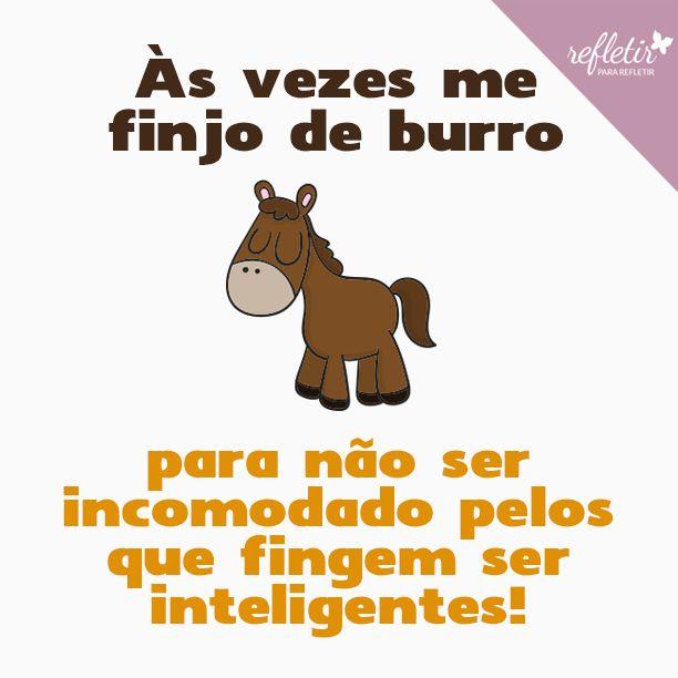 #frases #burro #inteligente @refletir