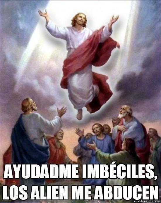 Los aliens tienen la culpa de todo. | 31 Memes de Jesús que fueron creados en el mismísimo infierno