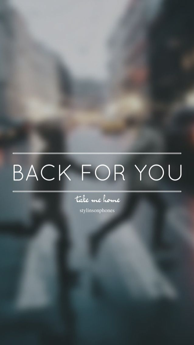 Back For You • Take Me Home Lockscreen — ctto: @stylinsonphones