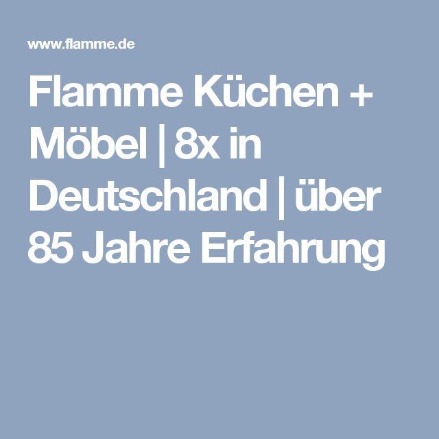 Flamme Küchen + Möbel 8x in Deutschland über 85 Jahre - schüller küchen erfahrungen