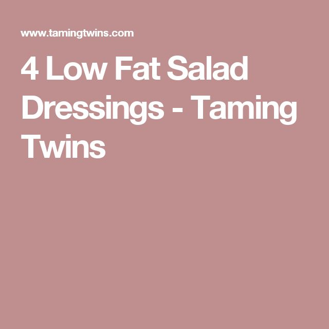 4 Low Fat Salad Dressings - Taming Twins