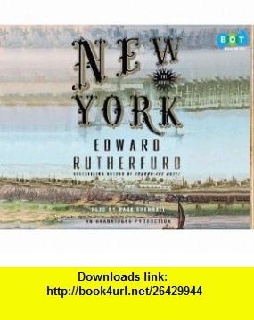 New York The Novel (9781415962794) Edward Rutherfurd, Mark Bramhall , ISBN-10: 1415962790  , ISBN-13: 978-1415962794 ,  , tutorials , pdf , ebook , torrent , downloads , rapidshare , filesonic , hotfile , megaupload , fileserve