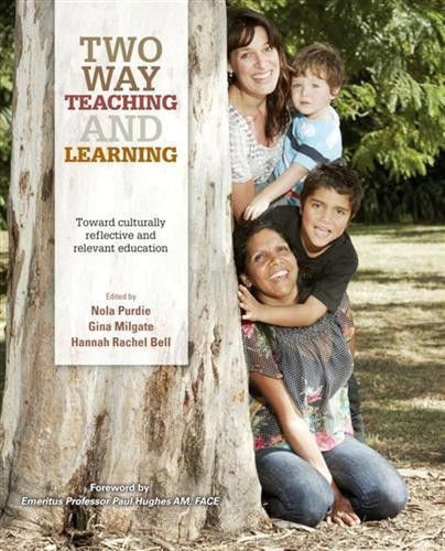 TWO WAY TEACHING & LEARNING TOWARD A CULTURALLY REFLECTIVE & RELEVANT - Charles Darwin University Bookshop