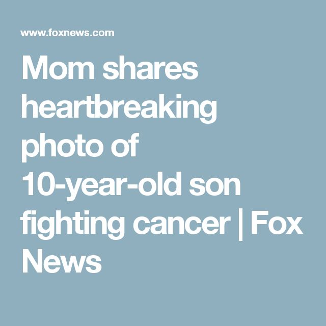 Mom shares heartbreaking photo of 10-year-old son fighting cancer | Fox News