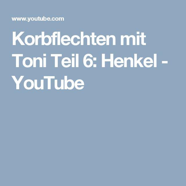 Korbflechten mit Toni Teil 6: Henkel - YouTube