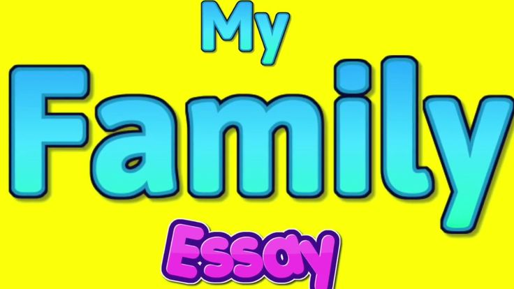 My Family Essay Writing In English For Kids Or Speech My Family Essay Essay Writing Paragraph Writing