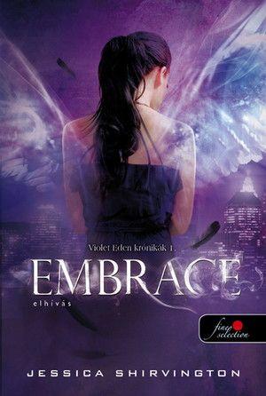 Jessica Shirvington: Embrace – Elhívás