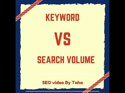 Keyword Vs Search Volume - SEO Bangla Video By TOHA