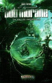Bob Morane: la vallée infernale - spécial 60e Anniversaire - Henri Vernes