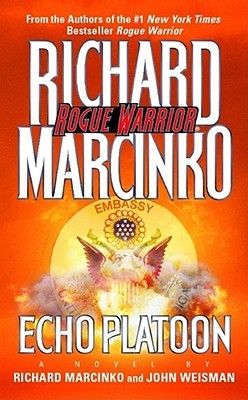 Echo Platoon (Rogue Warrior #9) by Richard Marcinko, John Weisman