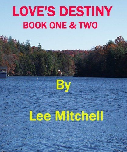 LOVE'S DESTINY - BOOK ONE & TWO by Lee Mitchell, http://www.amazon.com/dp/B00G1ST0BU/ref=cm_sw_r_pi_dp_wJLzsb00CXJ5V