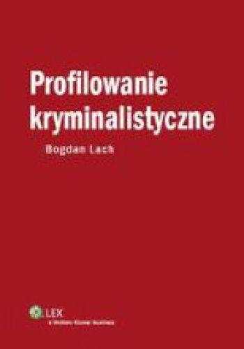 Okładka książki Profilowanie kryminalistyczne