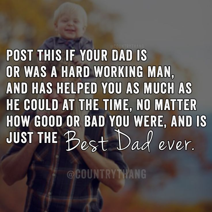 Post This If Your Dad Is Or Was A Hard Working Man, And