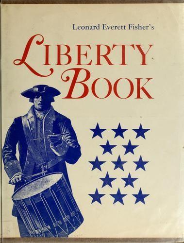Leon ard Everett Fisher's liberty book. by Leonard Everett Fisher, 47 pgs