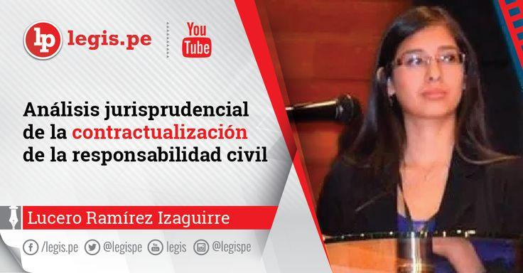 Análisis jurisprudencial de la contractualización de la responsabilidad civil