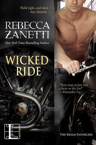 Wicked Ride (Realm Enforcers, #1) by Rebecca Zanetti | June 23, 2015