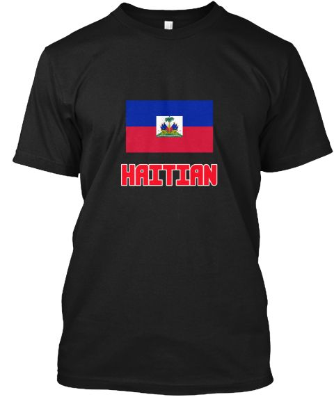 Haitian Flag Design Black T-Shirt Front - This is the perfect gift for someone who loves Haitian. Thank you for visiting my page (Related terms: I Heart Haiti,Haiti,Haitian,Haiti Travel,I Love My Country,Haiti Flag, Haiti Map,Haiti Language, Hai #Haitian, #Haitianshirts...)