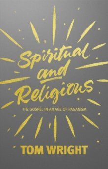 Spiritual and Religious!: The gospel in an age of paganism | Garratt Publishing