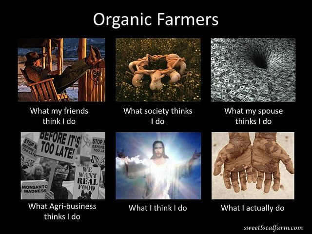 Organic Farmers: Lol Mi Dads, Memes Track, What My Friends Thinking I Do, Life Inspiration, Farms Memes, Organizations Farmers What, Gardens Magic, Farms Life, Farmers Memes