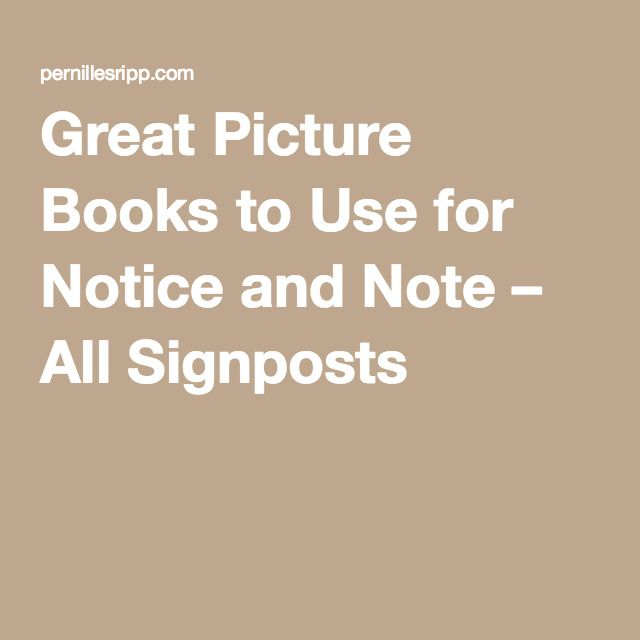 Great Picture Books to Use for Notice and Note – All Signposts |