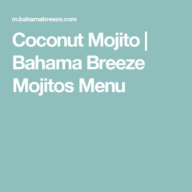 Coconut Mojito   Bahama Breeze Mojitos Menu