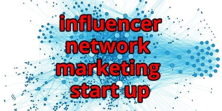 How to start up your Influencer Marketing & get better results from Content Marketing http://marketing.net.co/marketing/network-marketing-start-up/