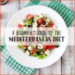 A Beginner's Guide to the Mediterranean Diet